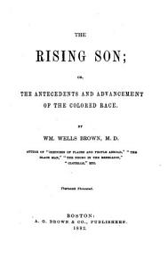 The Rising Son  Or  The Antecedents and Advancement of the Colored Race PDF