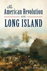 The American Revolution on Long Island PDF