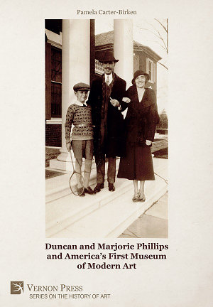 Duncan and Marjorie Phillips and America   s First Museum of Modern Art