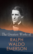The Greatest Works of Ralph Waldo Emerson