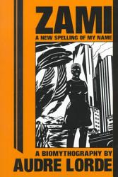 Zami A New Spelling Of My Name Book PDF
