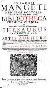 Bibliotheca chemico curiosa: seu rerum ad alchemiam pertinentium thesaurus intructissimus, Volume 1
