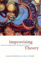 Improvising Theory: Process and Temporality in Ethnographic Fieldwork