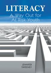 Literacy: A Way Out for At-risk Youth
