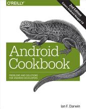 Android Cookbook: Problems and Solutions for Android Developers, Edition 2