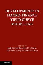 Developments in Macro Finance Yield Curve Modelling PDF