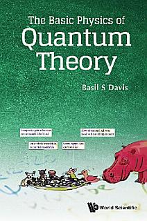 The Basic Physics Of Quantum Theory Book