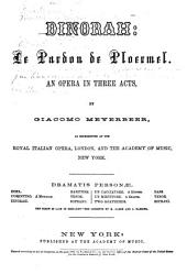 Dinorah: Le Pardon de Ploermel: An Opera in Three Acts, as Represented at the Royal Italian Opera, London, and the Academy of Music, New York