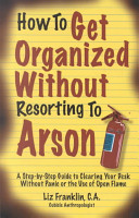 How to Get Organized Without Resorting to Arson PDF