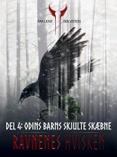 Ravnenes hvisken 1 - Del 4: Odins barns skjulte skæbne: Bind 1