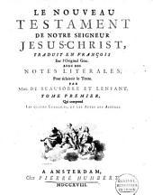 Le Nouveau Testament de Notre Seigneur Jesus-Christ: Volume1