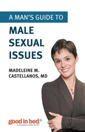 A Man's Guide to Male Sexual Issues