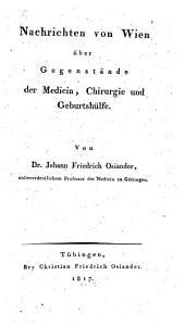 Nachrichten von Wien über Gegenstände der Medicin, Chirurgie und Geburtshülfe