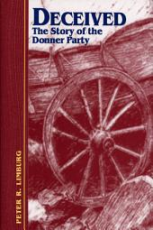 Deceived: The Story of the Donner Party