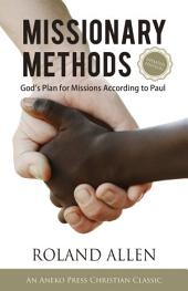 Missionary Methods: God's Plan for Missions According to Paul