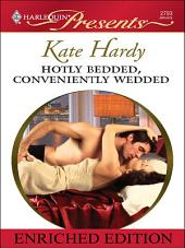 Hotly Bedded, Conveniently Wedded: Enriched Edition