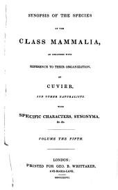 The Animal Kingdom: Synopsis of the species of the class Mammalia, as arranged with reference to their organization by Cuvier and other naturalists : with specific characters, synonyma, &c. &c. 1827