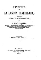 Gramática de la lengua castellana: destinada al uso de los americanos