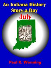 An Indiana History Story a Day - July: An Indiana History Timeline - Book 7