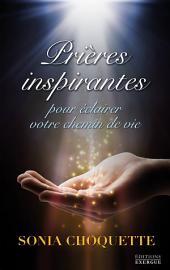 Prières inspirantes: Pour éclairer votre chemin de vie