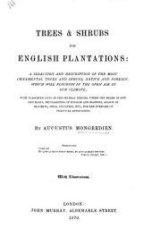 Trees & Shrubs for English Plantations: A Selection and Description of the Most Ornamental Trees and Shrubs, Native and Foreign, which Will Flourish in the Open Air in Our Climate