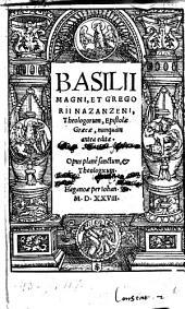 Basilii Magni, Et Gregorii Nazanzeni, Theologorum, Epistolae Graecae, nunquam antea editae