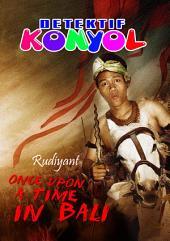 Detektif Konyol: Once Upon a Time In Bali