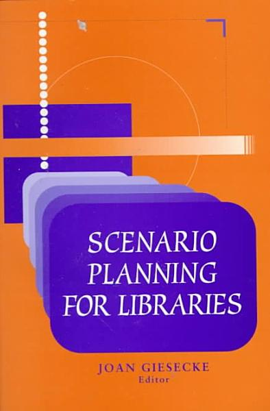 Scenario Planning For Libraries PDF