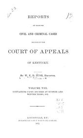 Reports of Civil and Criminal Cases Decided by the Court of Appeals of Kentucky, 1785-1951: Volume 8; Volume 71