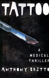 Tattoo: A Medical Thriller