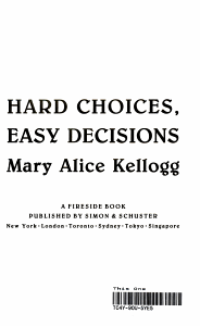 Hard Choices  Easy Decisions Book