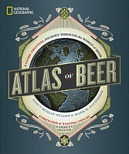 National Geographic Atlas of Beer Book