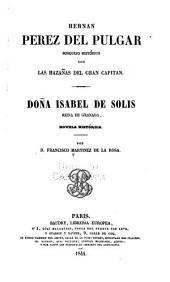 Hernan Pérez del Pulgar: bosquero histórico con las hazañas del Gran Capitan. Doña Isabel de Solis, reina Granada, novela histórica