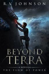"Beyond Terra: A novella set in ""The Flow of Power"" world"