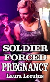 Soldier Forced Pregnancy (Forbidden Pregnancy)