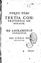 Disputationum... de Controversiis opus in quatuor tomos distributum. Accesserunt... recentia quaedam ejusdem auctoris opuscula...