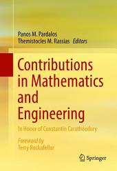 Contributions in Mathematics and Engineering: In Honor of Constantin Carathéodory