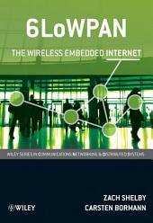 6LoWPAN: The Wireless Embedded Internet