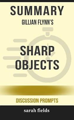 Summary  Gillian Flynn s Sharp Objects PDF