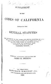 Supplement to the Codes of California: Embracing the General Statutes, the Amendments to the Codes and Special Statutes of General Interest Enacted at the Legislative Sessions of 1891 and 1893, with Notes of Decisions of the Supreme Court of California from Volumes 65 to 96, Inclusive of California Reports