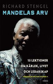 Mandelas arv: 15 lektioner om kärlek, livet och ledarskap