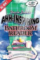 Uncle John's Ahh-inspiring Bathroom Reader