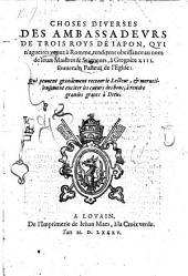 Choses diverses des Ambassadeurs de trois Roys de Japon, qui n'agueires venuz à Romme, rendirent obeissance ... à Gregoire XIII. [translated by O. M., Societatis Jesu.]