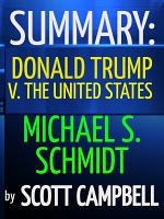 Summary: Donald Trump V. The United States: Michael S. Schmidt