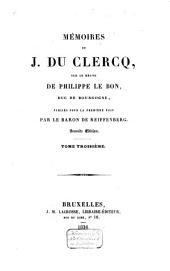 Mémoires de J. Du Clercq, sur la règne de Philippe le Bon, duc de Bourgogne: Volume3