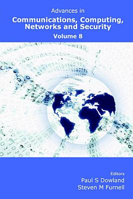 Advances in Communications, Computing, Networks and Security Volume 8