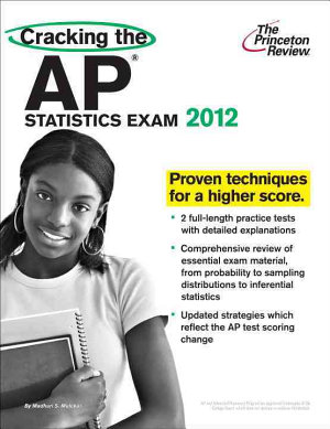 Cracking the AP Statistics Exam  2012 Edition