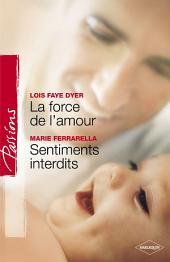 La force de l'amour - Sentiments interdits (Harlequin Passions)