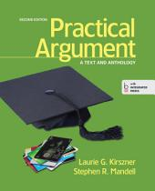 Practical Argument: A Text and Anthology, Edition 2