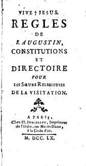Règles de S.Augustin, constitutions et directoire pour les soeurs religieuses de la Visitation